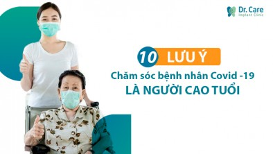 10 lưu ý chăm sóc bệnh nhân Covid - 19 là người cao tuổi