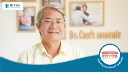 Tôi chọn Dr. Care vì quy trình trồng răng rõ ràng, tư vấn, hỗ trợ nhiệt tình