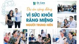 Dr. Care tổ chức thăm khám miễn phí: Dự án cộng đồng - Vì sức khỏe răng miệng người trung niên Việt Nam