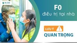 F0 điều trị tại nhà lưu ý quan trọng