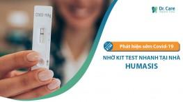Phát hiện sớm Covid-19 nhờ kit test nhanh tại nhà - Humasis