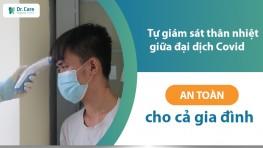 Tự giám sát thân nhiệt giữa đại dịch Covid: Biện pháp giữ an toàn cho cả gia đình