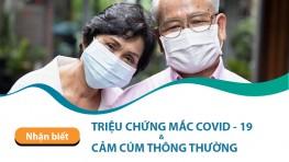 Nhận biết triệu chứng mắc Covid - 19 và cảm cúm thông thường
